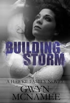 Building Storm: (A Hawke Family Novel): The Hawke Family, #4 by Gwyn McNamee