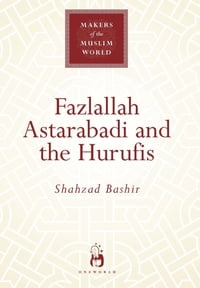 Fazlallah Astarabadi and the Hurufis