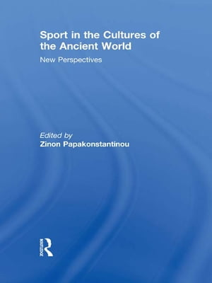 Sport in the Cultures of the Ancient World New Perspectives