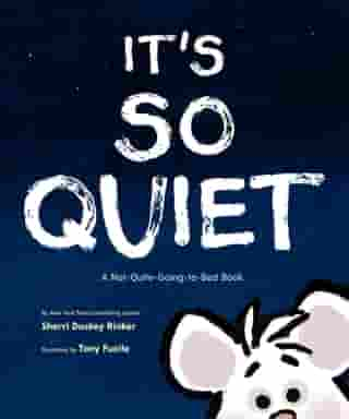 It's So Quiet: A Not-Quite-Going-to-Bed Book by Sherri Duskey Rinker