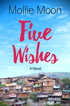 Five Wishes by Mollie Moon