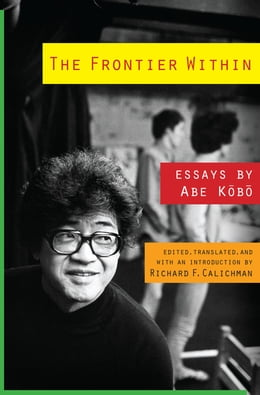 Book The Frontier Within: Essays by Abe Kobo by Abe Kobo