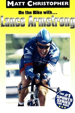 Book On the Bike with...Lance Armstrong by Matt Christopher