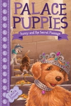 Palace Puppies, Book Four: Sunny and the Secret Passage by Laura Dower