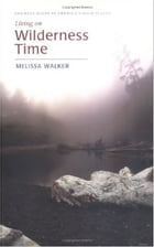 Living on Wilderness Time by Melissa Walker