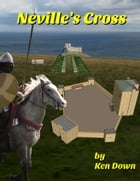 Neville's Cross by Kendall Down