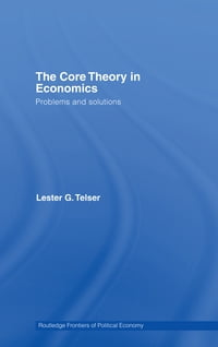 The Core Theory in Economics: Problems and Solutions