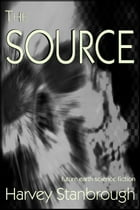 The Source by Harvey Stanbrough