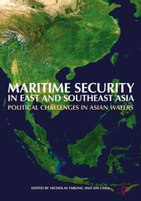 Maritime Security in East and Southeast Asia: Political Challenges in Asian Waters