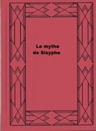 Le mythe de Sisyphe by Albert Camus