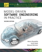 Model-Driven Software Engineering in Practice: Second Edition by Marco Brambilla