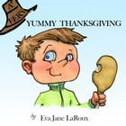 A Very Yummy Thanksgiving: Children's Holiday Easy Read Book by Eva Jane LaRoux