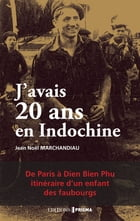 J'avais 20 ans en Indochine by Jean-noel Marchandiau