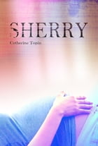 SHERRY by TOPIN Catherine