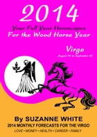 2014 Virgo Your Full Year Horoscopes For The Wood Horse Year by Suzanne White
