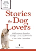 A Cup of Comfort Stories for Dog Lovers: Celebrating the boundless energy, love, and devotion of our canine companions 57a0bf50-0de7-46bf-b440-546bf40829ea