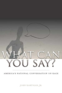What Can You Say?: America's National Conversation on Race