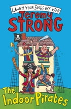 The Indoor Pirates/The Indoor Pirates on Treasure Island by Jeremy Strong