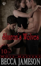 Sharon's Wolves by Becca Jameson