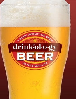 Book Drinkology Beer: A Book About the Brew by James Waller