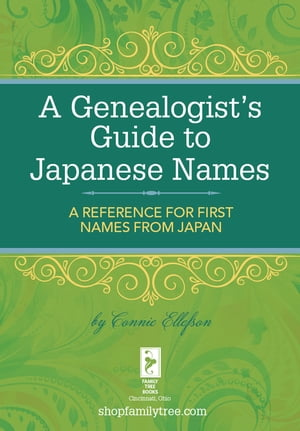 A Genealogist's Guide to Japanese Names A Reference for First Names from Japan