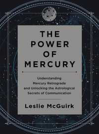The Power of Mercury: Understanding Mercury Retrograde and Unlocking the Astrological Secrets of…