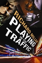 Playing in The Traffic by Richard Miller