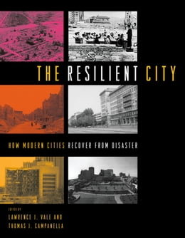 Book The Resilient City: How Modern Cities Recover from Disaster by Lawrence J. Vale