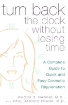 Turn Back the Clock Without Losing Time: A Complete Guide to Quick and Easy Cosmetic Rejuvenation by Rhoda Narins