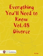 Everything You'll Need to Know Vol.48 Divorce by RC Ellis