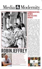 Media and Modernity: Communications, Women, and the State in India by Robin Jeffrey