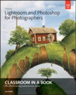 Book Adobe Lightroom and Photoshop for Photographers Classroom in a Book by Jan Kabili