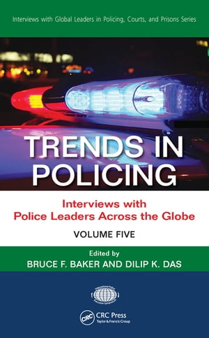 Trends in Policing Interviews with Police Leaders Across the Globe,  Volume Five