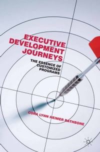 Executive Development Journeys: The Essence of Customized Programs