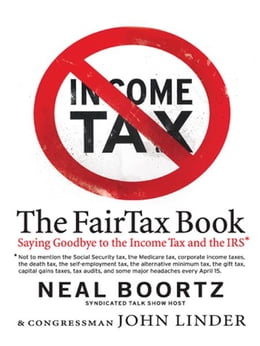 Book The Fair Tax Book: Saying Goodbye to the Income Tax and the IRS by Neal Boortz