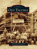Old Tacoma (History Pictorials) photo