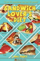 Sandwich Lover's Diet by I. Mac Perry