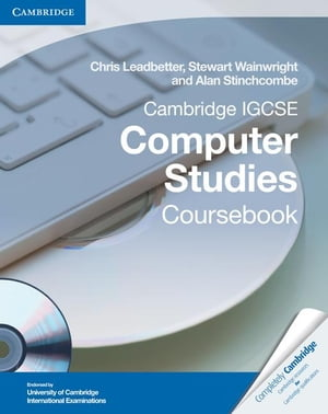 Cambridge IGCSE Computer Studies Coursebook with CD-ROM