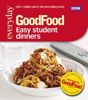 Good Food: Easy Student Dinners Triple-tested Recipes