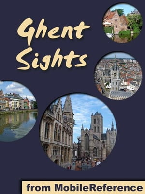 Ghent Sights: a travel guide to the top attractions in Ghent, Belgium (Mobi Sights)