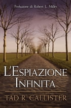 L'Espiazione Infinita (The Infinite Atonement - Italian) by Callister