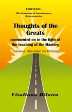 Thoughts of the Greats: commented on in the light of teachings of the Masters by Vitaliano. Bilotta