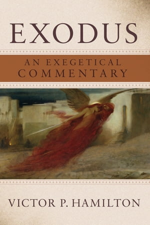 Exodus An Exegetical Commentary