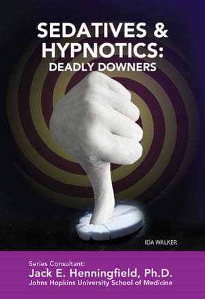 Sedatives & Hypnotics: Deadly Downers