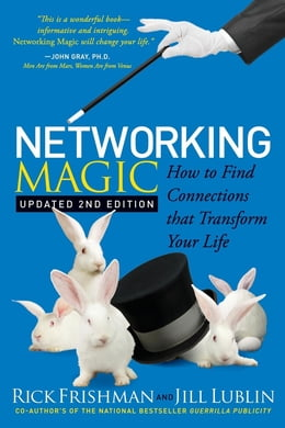 Book Networking Magic: How to Find Connections that Transform your Life by Rick Frishman