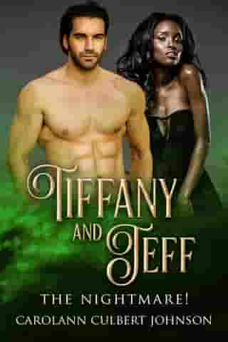 Tiffany and Jeff: The Nightmare!
