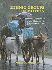 Ethnic Groups in Motion: Economic Competition and Migration in Multi-Ethnic States