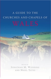 Guide to the Churches and Chapels of Wales