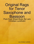 Original Rags for Tenor Saxophone and Bassoon - Pure Duet Sheet Music By Lars Christian Lundholm by Lars Christian Lundholm