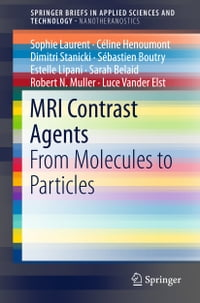 MRI Contrast Agents: From Molecules to Particles